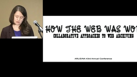 Thumbnail for entry How the Web Was Won: Collaborative Approaches to Web Archiving