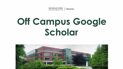 Thumbnail for entry Off Campus Google Scholar