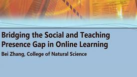 Thumbnail for entry Bridging the Social and Teaching Presence Gap in Online Learning 10/7/16