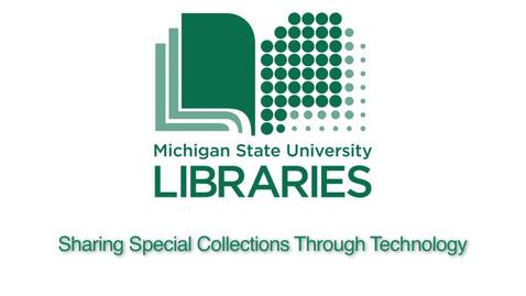 Thumbnail for entry MSU Libraries: Sharing Special Collections Through Technology