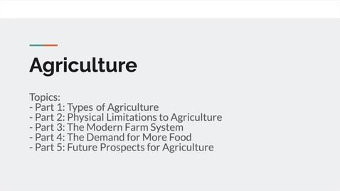 Thumbnail for entry GEO151: Introduction to  the lesson on agriculture