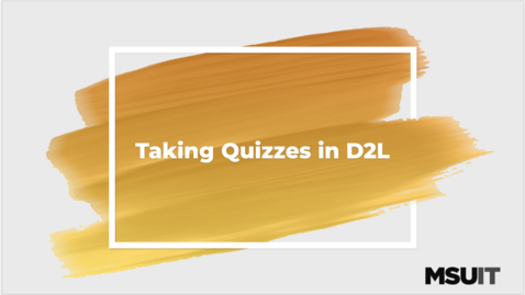 Thumbnail for entry Taking Quizzes in D2L