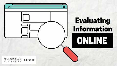 Thumbnail for entry Evaluating Information Online