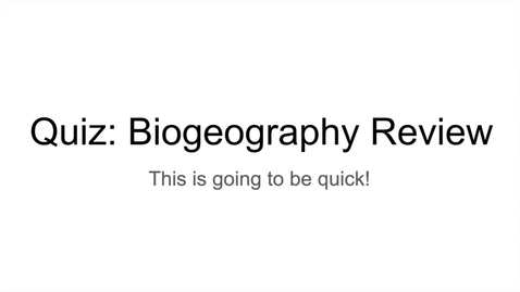 Thumbnail for entry GEO206: Quiz Review Biogeography