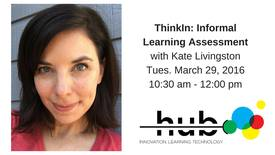 Thumbnail for entry ThinkIn: Informal Learning Assessment with Kate Livingston (Audio Only)