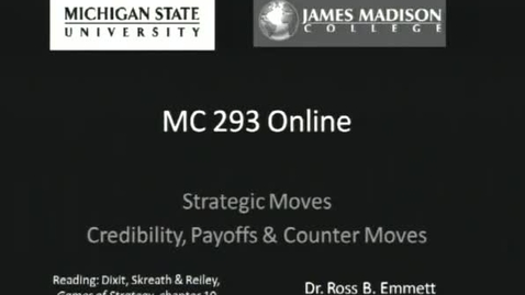 Thumbnail for entry Strategic Moves: Credibility, Payoffs and Counter Moves