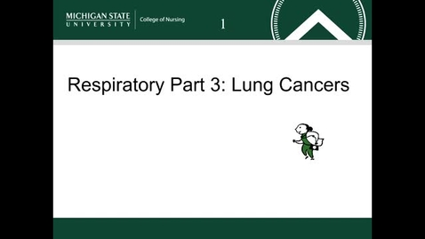 Thumbnail for entry Respiratory Part 3: Lung Cancers