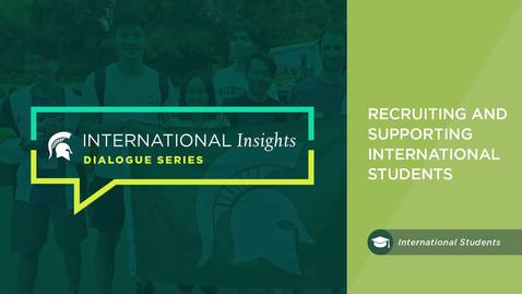 Thumbnail for entry International Insights: Recruiting and Supporting International Students