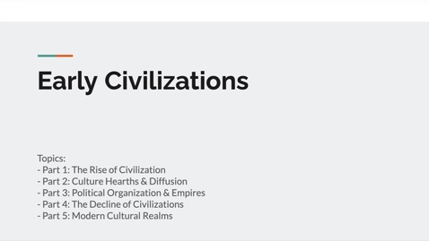 Thumbnail for entry GEO151: Introduction to Lesson Module: Early Civilizations