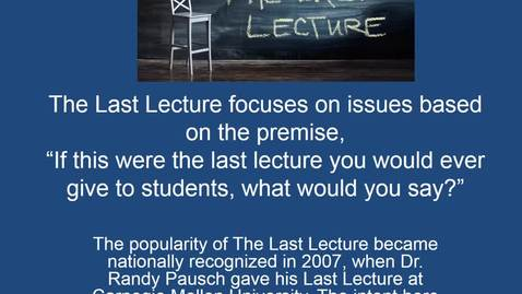 Thumbnail for entry The Last Lecture 827av