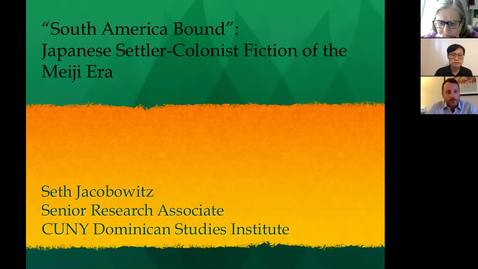 Thumbnail for entry South America Bound: The Origins of Settler-Colonist Fiction in Meiji Japan - Dr. Seth Jacobowitz