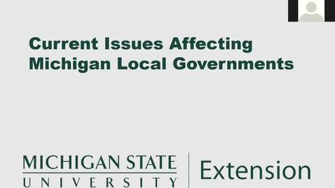 Thumbnail for entry Current Issues Affecting Michigan Local Governments: Data Informed Decision-Making