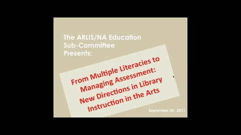 Thumbnail for entry From Multiple Literacies to Managing Assessment: New Directions in Library Instruction in the Arts