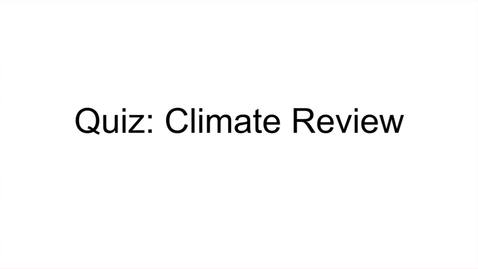 Thumbnail for entry GEO206: Quiz Climate Review