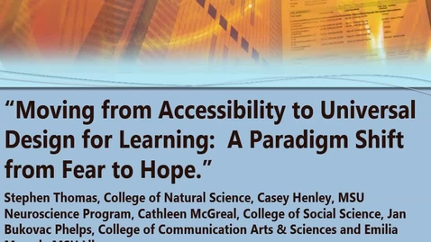 """Thumbnail for entry """"Moving from Accessibility to Universal Design for Learning:  A Paradigm Shift from Fear to Hope."""" 12/02/2016"""