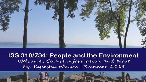 Thumbnail for entry Kyeesha Wilcox Intro: Summer 2019 - ISS 310/734: People and the Environment