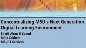 Thumbnail for entry Conceptualizing MSU's Next Gen. Digital Learning Enviorment Nov. 4,2016