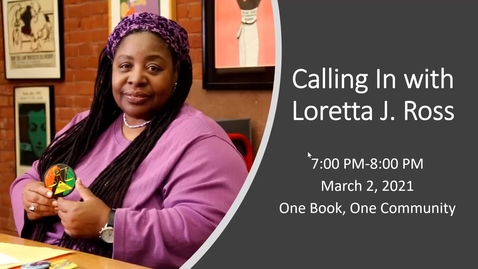 Thumbnail for entry One Book, One Community presents: Calling In with Loretta J. Ross