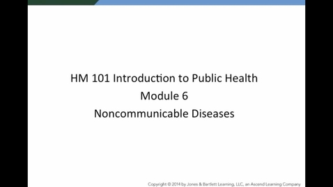 Thumbnail for entry HM 101 Module 6 Noncommunicable Diseases