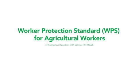 Thumbnail for entry Worker Protection Standard (WPS) for Agricultural Workers