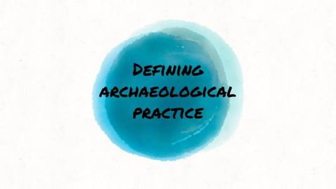 Thumbnail for entry Defining Archaeological Practice