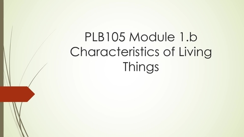 Thumbnail for entry Module 1.b - Characteristics of Living Things