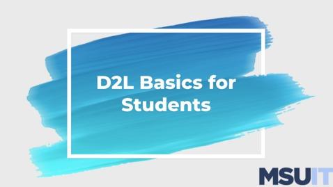 Thumbnail for entry D2L Basics for Students Webinar