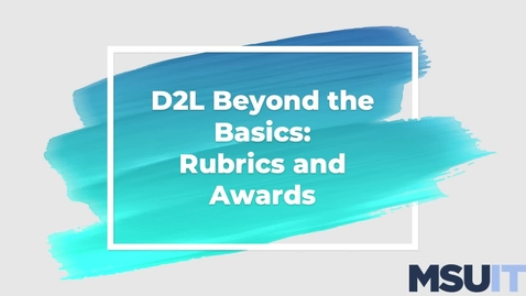Thumbnail for entry IT Virtual Workshop - D2L Beyond the Basics