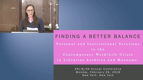 Thumbnail for entry Finding a Better Balance: Personal and Institutional Solutions to the Contemporary Work/Life Crisis in Libraries, Archives, and Museums