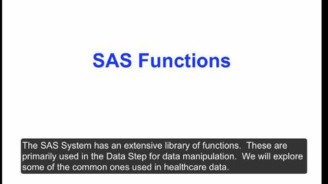 Thumbnail for entry HM824 sec730 Module6SASFunctionsFormatsDescriptiveStatistics