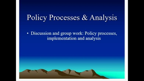 Thumbnail for entry Video Lecture: Policy Proceses & Analysis Part 1