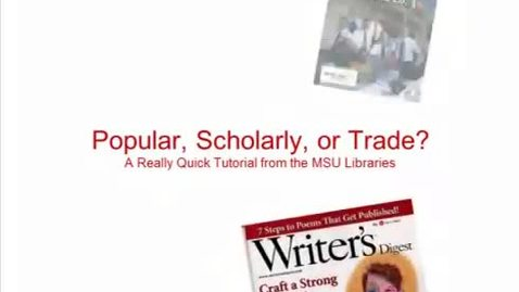 Thumbnail for entry Identifying Types of Resources: Scholarly, Popular, or Trade?