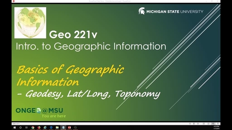 Thumbnail for entry Geo 221v: Basics of Geographic Information