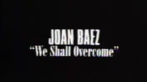 Thumbnail for entry HM806 sec730 Joan-Baez---We-shall-overcome