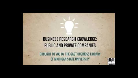 Thumbnail for entry Business Research Knowledge: Public and Private Companies