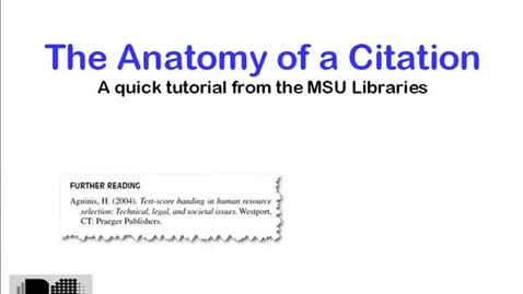Thumbnail for entry Anatomy of a Citation - MSU Libraries