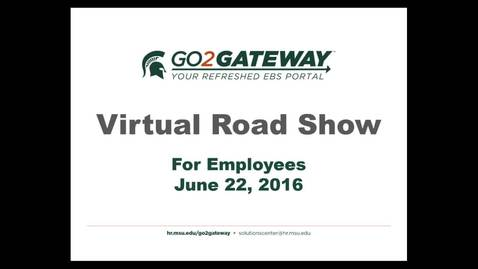 Thumbnail for entry Go2Gateway Virtual Road Show for Employees