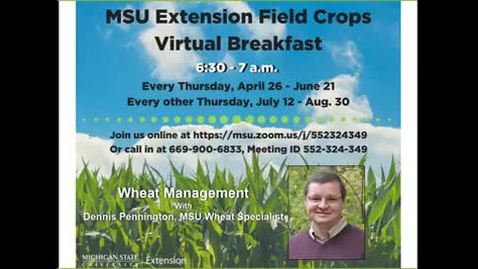 Thumbnail for entry Virtual Breakfast 5/10/18: Dennis Pennington, Wheat Management