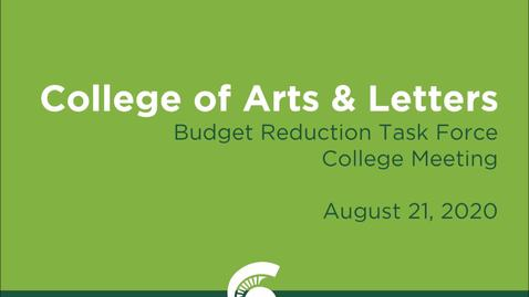 Thumbnail for entry College of Arts & Letters (CAL) College-Wide Budget Reduction Task Force Meeting (August 21, 2020)