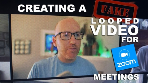 Thumbnail for entry Creating a FAKE looped video for your ZOOM meetings!