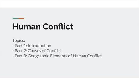 Thumbnail for entry GEO151: Introduction to the lesson on human conflict