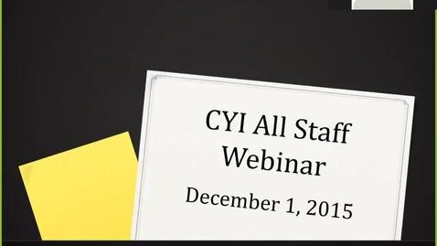 Thumbnail for entry CYI All Staff Webinar 12-1-15