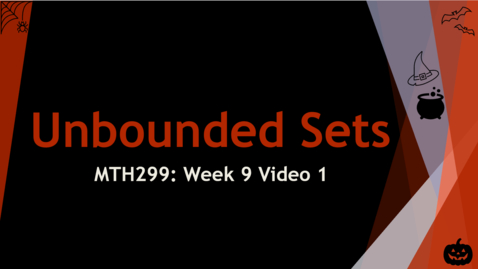 Thumbnail for entry Unbounded Sets - Week 9 Video 1