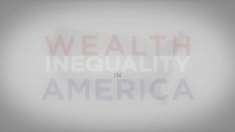Thumbnail for entry Wealth Inequality in America