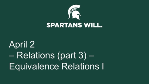 Thumbnail for entry April 2 - Realtions (Part 3) - Equivalence Relations