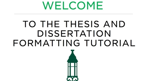 Thumbnail for entry Electronic Thesis and Dissertation Formatting Tutorial with Audio