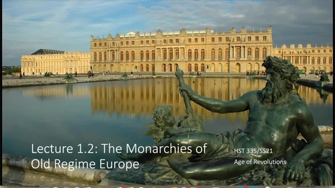 Thumbnail for entry Lecture 1.2 - Monarchies of the Old Regime