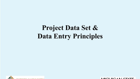 Thumbnail for entry Project Data Set and Data Entry Principles