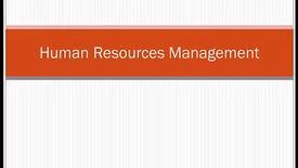 Thumbnail for entry HM804 sec730 Module8HumanResourcesManagement