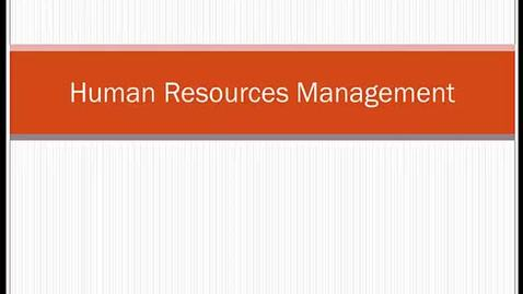 Thumbnail for entry HM804 sec730 Module8HumanResourcesManagement